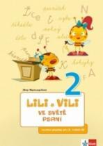 Klett: Lili a Vili 2 ve světě psaní (Písanka 2 pro 1. ročník ZŠ)