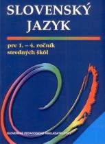 Slovenské pedagogické nakladateľstvo Slovenský jazyk pre 1.- 4. ročník stredných škôl