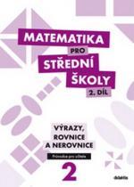 didaktis Matematika pro střední školy 2. díl Průvodce pro učitele
