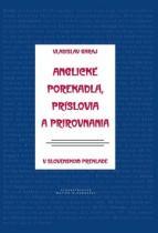 Matica slovenská Anglické porekadlá, príslovia a prirovnania v slovenskom preklade