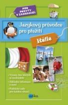 Edika Jazykový průvodce pro přežití Itálie