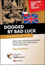 Edika Dogged by bad luck/ Pronásledovaní smůlou
