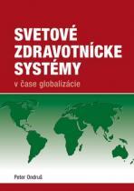 PRO Svetové zdravotnícke systémy v čase globalizácie