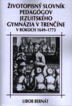 Eko-konzult Životopisný slovník pedagógov jezuitského gymnázia v Trenčíne v rokoch 1649-1773