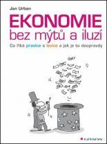 GRADA Ekonomie bez mýtů a iluzí