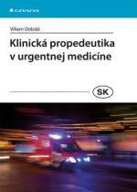 GRADA KLINICKÁ PROPEDEUTIKA V URGENTNEJ MEDICINE