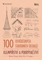 GRADA 100 osvědčených stavebních detailů Klempířství a pokrývačství