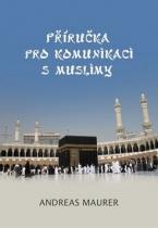 Lukáš Lhoťan Příručka pro komunikaci s muslimy