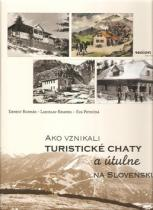 REGION Poprad Ako vznikali turistické chaty a útulne na Slovensku