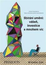 Kniha Zlín Sbírání umění: vášeň, investice a mnohem víc