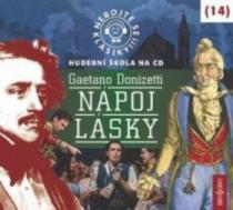 Nebojte se klasiky! 14 Nápoj lásky (Gaetano Donizetti) (RADIOSERVIS)