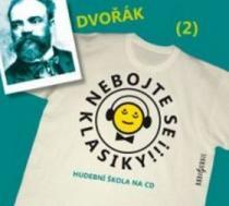 Nebojte se klasiky! 2 Antonín Dvořák