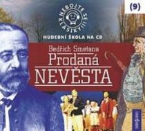 Nebojte se klasiky! 9 Bedřich Smetana Prodaná nevěsta (RADIOSERVIS)