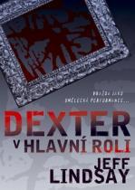 Jeff Lindsay: Dexter v hlavní roli