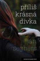 Jan Seghers: Příliš krásná dívka