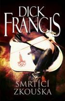 Dick Francis: Smrtící zkouška