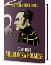 Arthur Conan Doyle: Z archívu Sherlocka Holmese