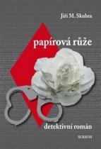 Jiří Skuhra: Papírová růže