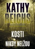 Kathy Reichs: Kosti nikdy nelžou