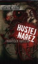 František Kotleta: Bratrstvo krve 1 Hustej nářez