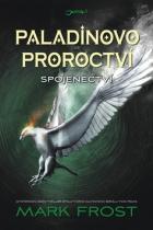 Mark Frost: Paladinovo proroctví Spojenectví