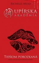 Richelle Mead: Upírska akadémia Tieňom pobozkaná