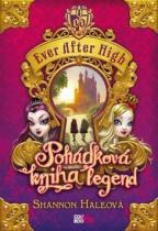 Shannon Haleová: Ever After High Pohádková kniha legend