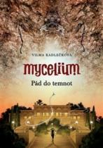 Vilma Kadlečková: Mycelium Pád do temnot
