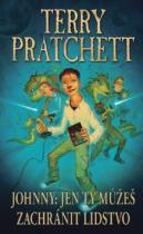 Terry Pratchett: Johnny: Jen ty můžeš zachránit lidstvo