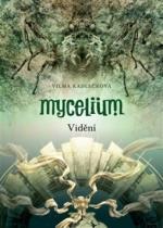 Vilma Kadlečková: Mycelium Vidění
