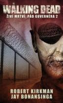 Robert Kirkman: Živí mrtví Pád Guvernéra 2