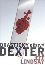 Jeff Lindsay: Drasticky děsivý Dexter