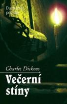 Charles Dickens: Večerní stíny