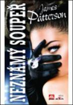 James Patterson: Neznámý soupeř