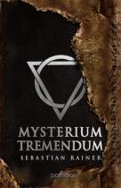 Sebastian Rainer: Mysterium tremendum