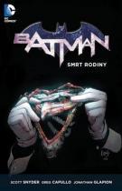 Scott Snyder: Batman Smrt rodiny