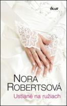 Nora Robertsová: Ustlané na ružiach
