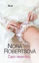 Nora Robertsová: Čaro okamihu