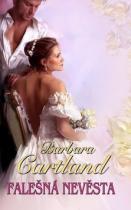 Barbara Cartland: Falešná nevěsta