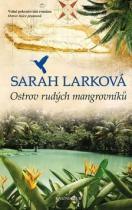 Sarah Larková: Ostrov rudých mangrovníků
