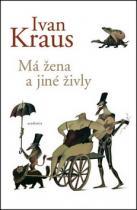 Ivan Kraus: Má žena a jiné živly