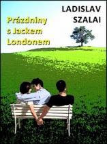Ladislav Szalai: Prázdniny s Jackem Londonem