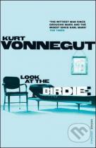 Kurt Vonnegut: Look At the Birdie