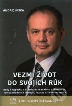 Andrej Kiska: Vezmi život do svojich rúk