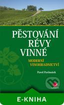 Pavel Pavloušek: Pěstování révy vinné