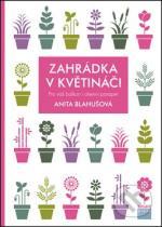 Anita Blahušová: Zahrádka v květináči