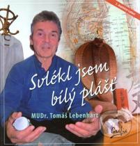 Tomáš Lebenhart: Svlékl jsem bílý plášť