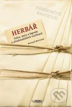 Bernard Bertrand: Herbář - Fakta, mýty a legendy o afrodiziakálních rostlinách