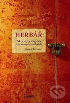 Bernard Bertrand: Herbář - Fakta, mýty a legendy o jedovatých rostlinách