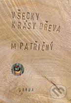 Martin Patřičný: Všecky krásy dřeva